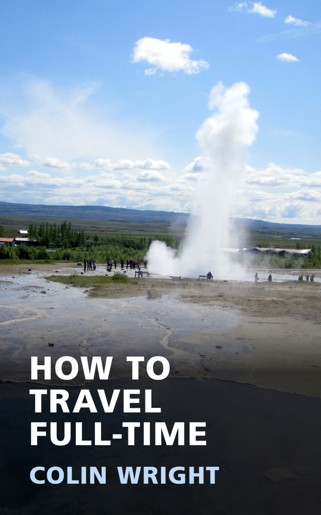 How To Travel Full Time Colin Wright